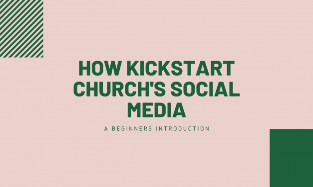 How to Kickstart your church's social media game