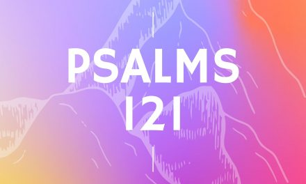 Psalm 121 – God is with us